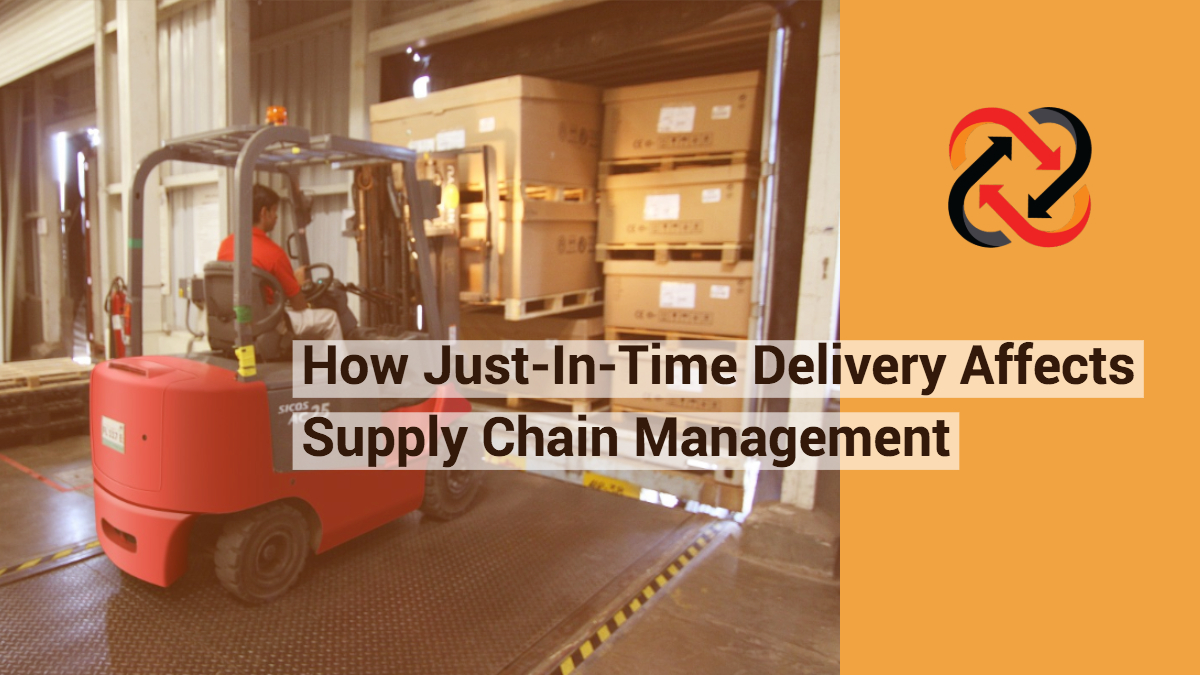 How Just-In-Time Delivery Affects Your Supply Chain