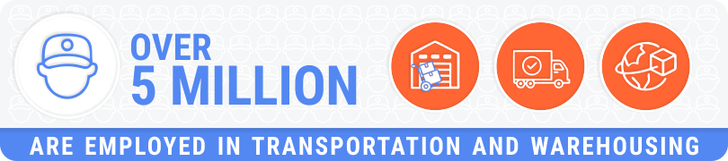 Over 5 million are employed in Transportation and Warehousing